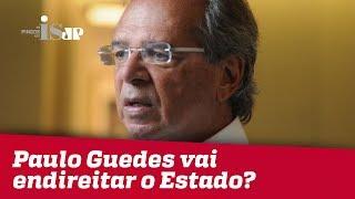 Paulo Guedes vai endireitar o Estado?