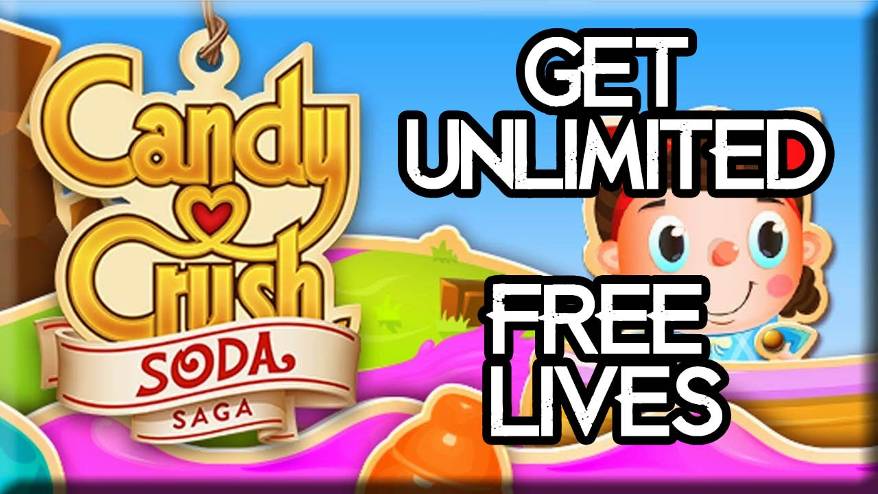 How To Get Unlimited Free Lives On Candy Crush Soda Saga
