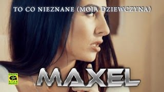 MAXEL - To co nieznane (Moja dziewczyna) (official video) Disco Polo 2016