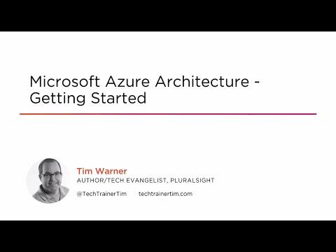 Microsoft Azure Architecture - Getting Started | Pluralsight