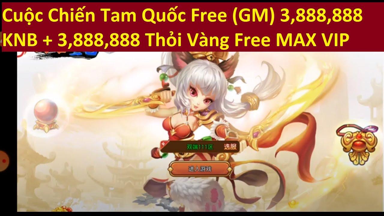 Game Lậu Mobile 2020 Cuộc Chiến Tam Quốc Free (GM) 3888888 KNB + Thỏi Free MAX VIP   KGTTH