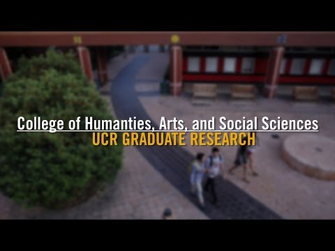 Graduate Studies in the College of Humanities, Arts, and Social Sciences at UC, Riverside