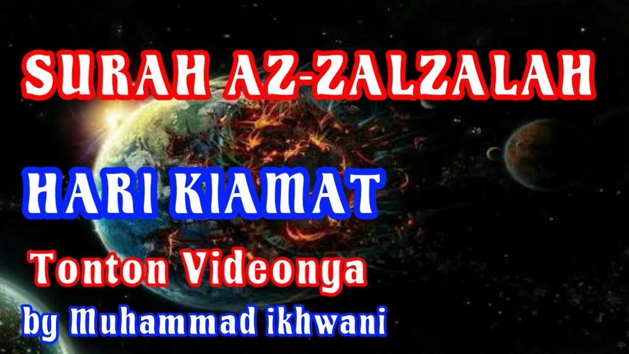 Surah Az Zalzalah Hari Kiamat By Muhammad Ikhwani