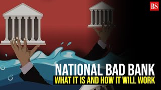 National Bad Bank: What it is and how it will work