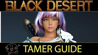 [Black Desert Online] Guide: Tamer / Beastmaster