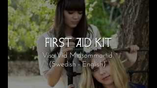 First Aid Kit - Visa Vid Midsommartid (Swedish-English Lyrics)