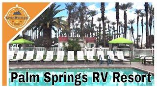 PALM SPRINGS RV RESORT REVIEW / LivinRVision!