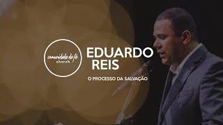 Eduardo Reis // O processo da salvação