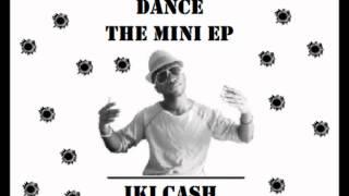 IKI CASH - DANCE BITCH DANCE (DIMMI COME FAI REMIX) PROD. DOUBLE O