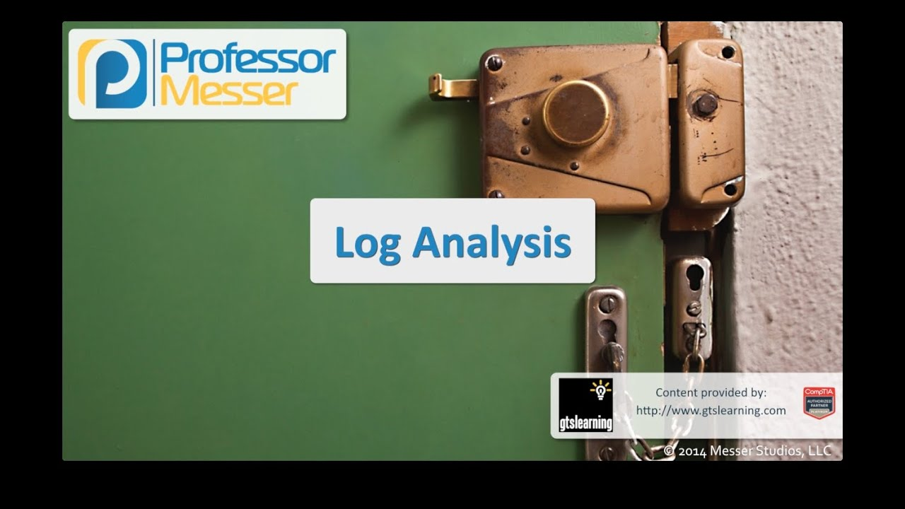 Log Analysis - CompTIA Security+ SY0-401: 1.2