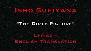 """Ishq Sufiyana"" - The Dirty Picture (Lyrics & English Translation)"