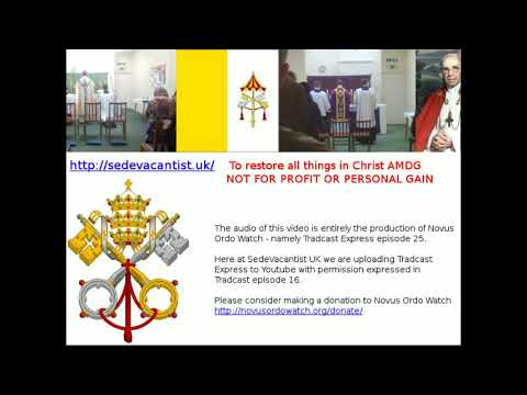 Tradcast Express ep  25 by Novus Ordo Watch - Vatican Summer Holidays 2017
