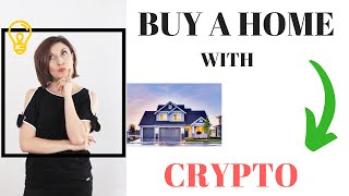 CAN I BUY MY NEXT HOME WITH CRYPTOCURRENCY