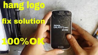 samsung s7582 without flash hang logo solve 100% 2018