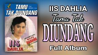 IIS DAHLIA - TAMU TAK DIUNDANG