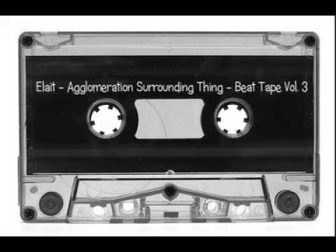 Elait - Agglomeration Surrounding Thing - Beat Tape Vol.3