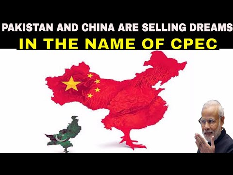 China and Pakistan are selling dreams and illusion in the name of CPEC