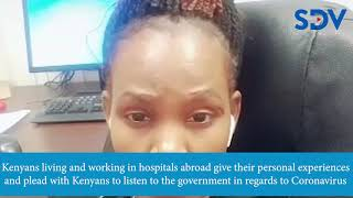 COVID-19 is real & ruthless Kenyans living abroad plead with Kenyans to heed government\'s directives