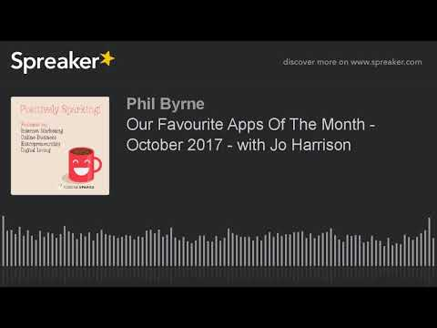 Our Favourite Apps Of The Month - October 2017 - with Jo Harrison