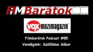 Filmbarátok Podcast #85