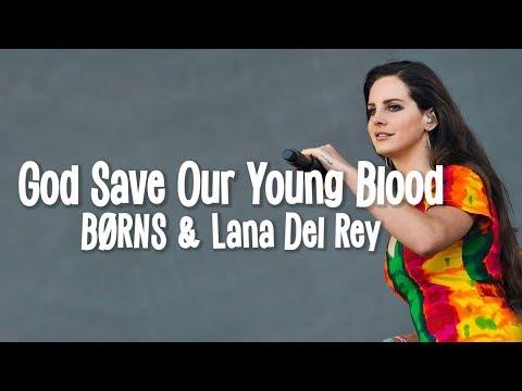 BØRNS ft. Lana Del Rey – God Save Our Young Blood (Lyrics)