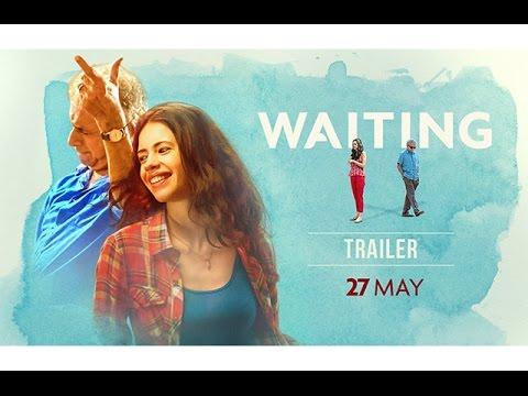 Download WAITING Official Trailer Out 2016 | Naseeruddin Shah, Kalki Koechlin