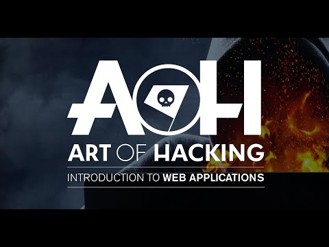The Art of Hacking: Introduction to Web Applications