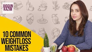 10 Common Weight Loss Mistakes | Juggun Kazim | Health and Fitness