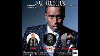 Authentix Episode 3. Hommage à Puff Daddy a.k.a. Love / Présentation: Part 2/10