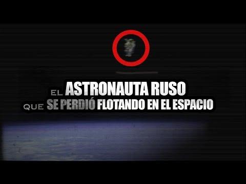 EL ASTRONAUTA RUSO QUE SE PERDIO FLOTANDO EN EL ESPACIO