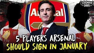 5 Players Arsenal Should Sign - in the January transfer window!