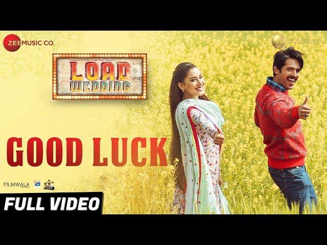 Good Luck - Full Video | Load Wedding | Fahad Mustafa & Mehwish Hayat | Asrar Shah & Tehreem Muneeba