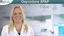 Oxycodone and Acetaminophen Treat Moderate to Severe Pain - Overview