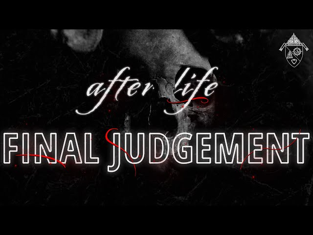 The Afterlife: Final Judgement
