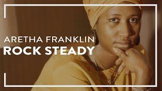 Aretha Franklin - Rock Steady (Lyric Video)