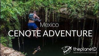 Adventure Mexico - Remarkable Cenotes | The Planet D