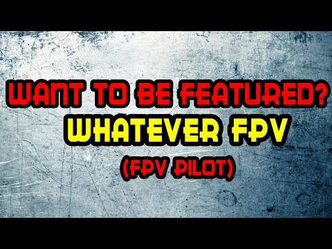 Фото Featuring Fpv Pilots: Whatever Fpv [Beginner or pro, Doesnt matter]