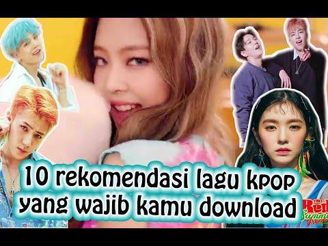 10 Rekomendasi Lagu KPOP yang wajib kamu download part 1