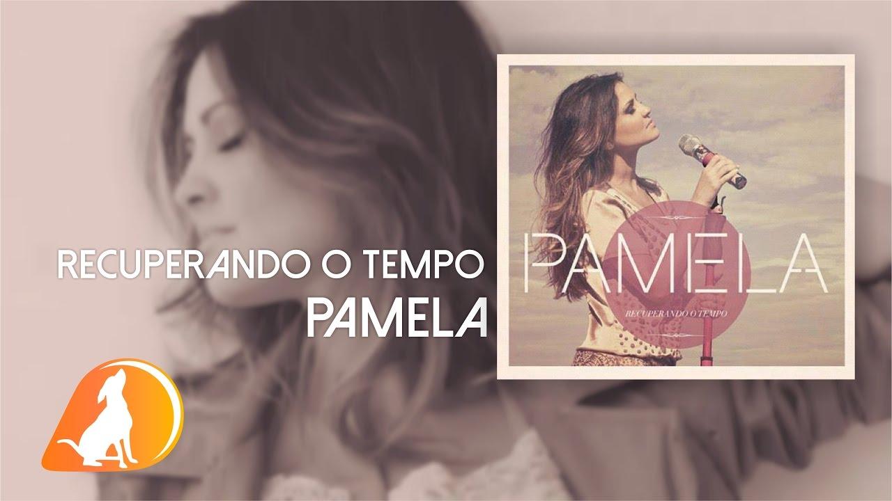 CD PAMELA RECUPERANDO 2012 TEMPO BAIXAR O