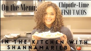 INK with ShannaMarieB- On The Menu: Chipotle-Lime FISH TACOS
