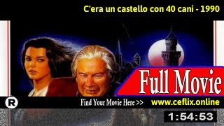 There Was a Castle with Forty Dogs (1990) Full Movie Online