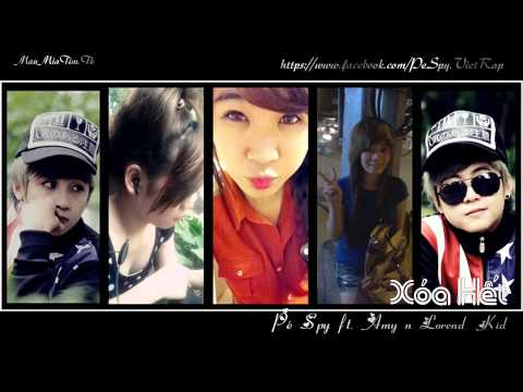Xóa Hết - Pé Spy ft. Amy n Loren Kid n ECS
