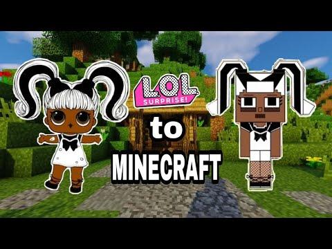 #LOLSurpriseDolls #MINECRAFT LOL Surprise Dolls to Minecraft ( Part 2 Transformation)