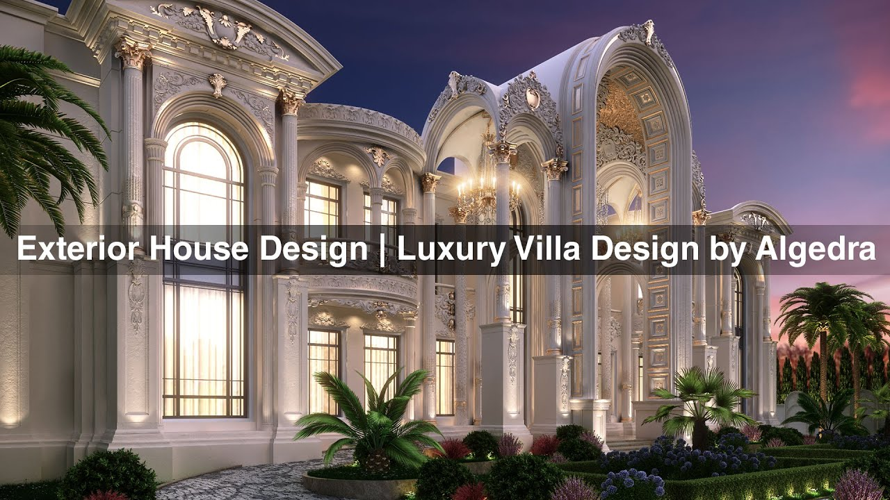 Algedra interior design villa exterior youtube for Villas exterior design pictures
