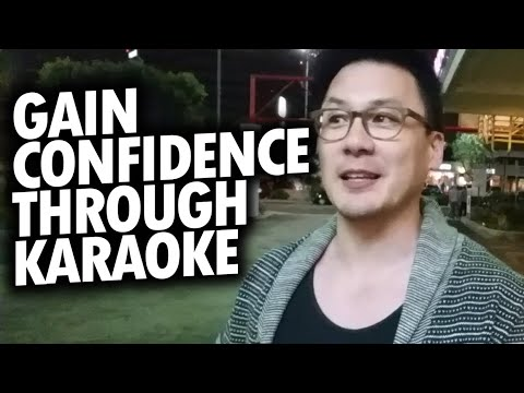 How To Gain Confidence w/Karaoke