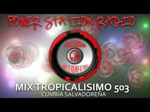 Mix Tropicalisimo Salvadoreño ( Power Station Radio )