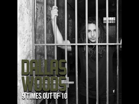 Dallas Woods - 9 times out of 10