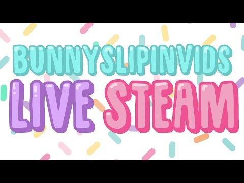 BunnySlipinVids Live Stream Updates!