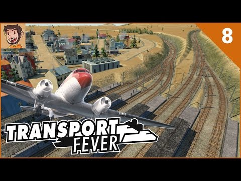 Let's Play Transport Fever - Part 8