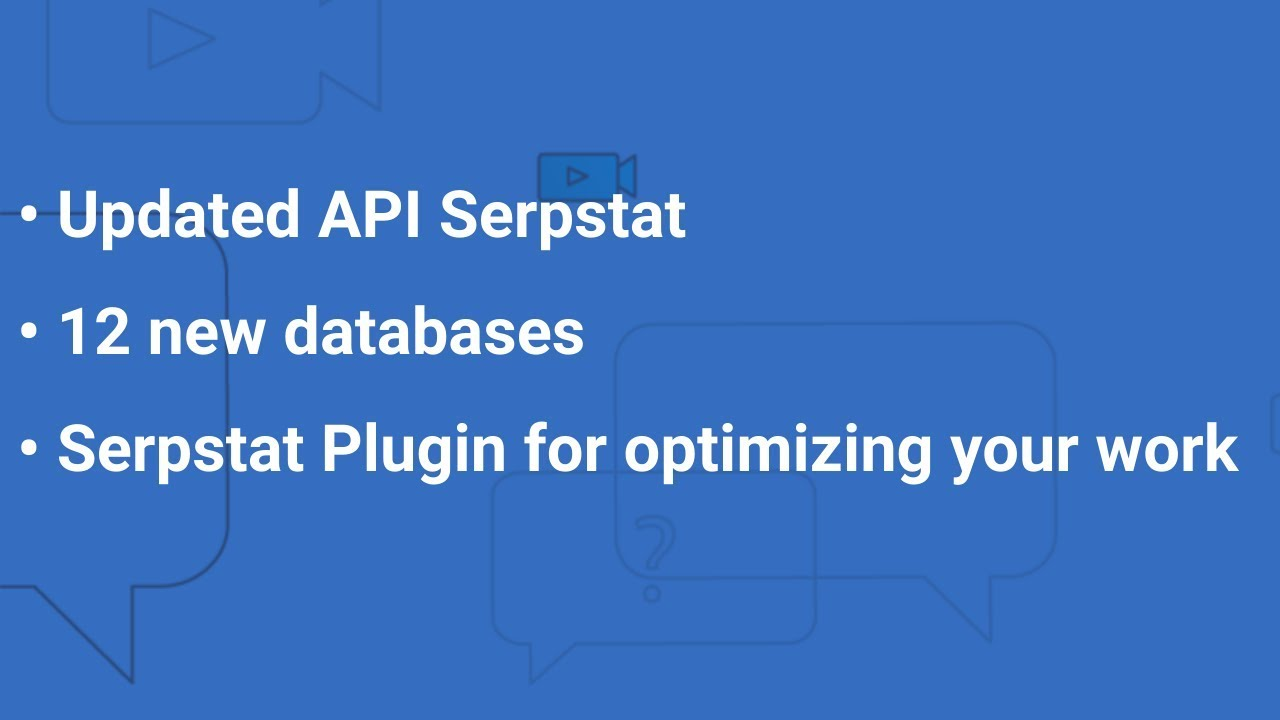 Updated API Serpstat  12 new databases  Optimization of your work with  Serpstat Plugin